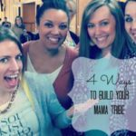Four Ways to Build Your Mama Tribe