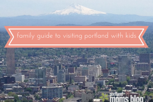 Family Guide to Visiting Portland with Kids