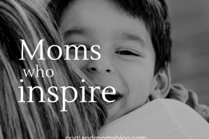 Moms Who Inspire