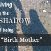 Being a birth mother