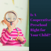 Is A Cooperative Preschool For You-
