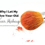 Why I Let My Five-Year-Old Wear Makeup