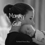 Guilt To Last: My Struggle with Chronic Mommy Guilt
