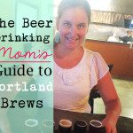 The Beer-Drinking Mom's Guide to Portland Brew: Craft Beer Taphouses and Pubs