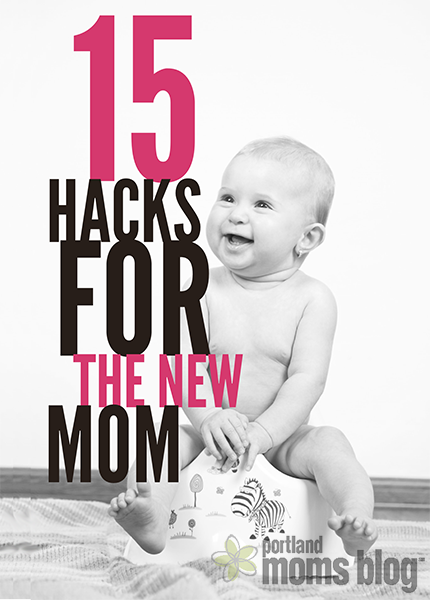 15 New Mom Hacks