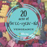 20 Acts of Three-Year-Old Vengeance