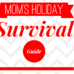 Mom's Holiday Survival Guide