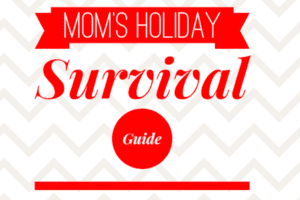 Moms Holiday Survival 600x400