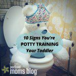 10 Signs You're Potty Training Your Toddler