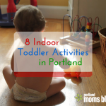 8 Indoor Activities for Toddlers in Portland