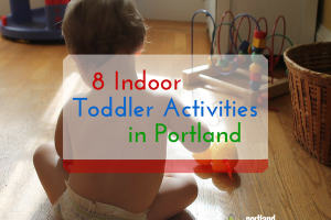 Indoor play places Portland toddlers