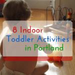 8 Indoor Activities for Toddlers in Portland