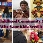 Childhood Community: Why Your Kids Need It