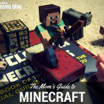 The Mom's Guide to Minecraft