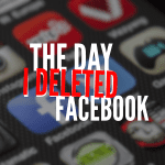 The Day I Deleted Facebook