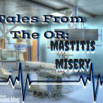 Mastitis Misery and How to Avoid It