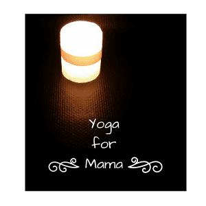 Yoga for Mama