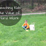 Teaching Kids the Value of Hard Work