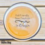 Oregon's Kid-Friendly Beer Festivals