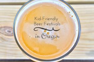 Kid-Friendly Beer Festivals