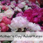 My Favorite Mother's Day Adventures Around Portland