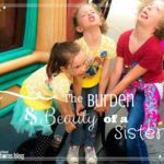 The Burden and Beauty of a Sister