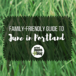 June Guide to Family-Friendly Events in Portland