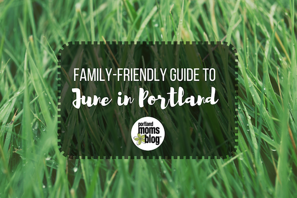 Portland Family-Friendly Events in June
