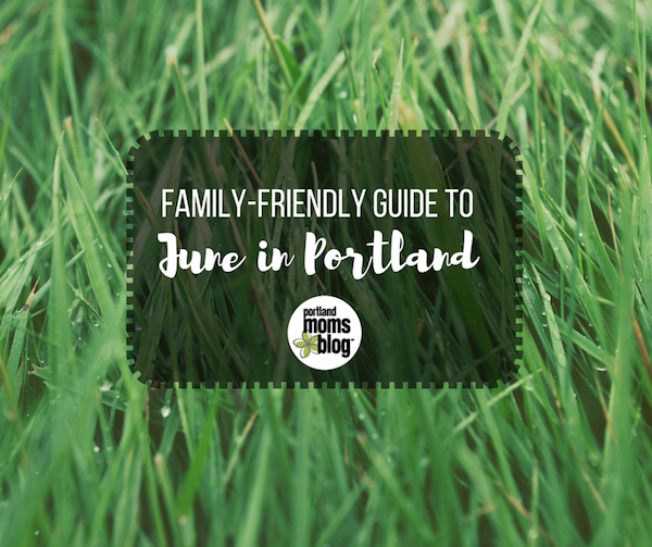 Portland Family-Friendly Events June
