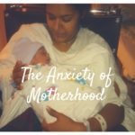 5 Tips to Manage the Anxiety of Motherhood