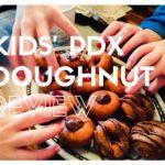 Kid Reviews of Portland's Top Doughnut Shops