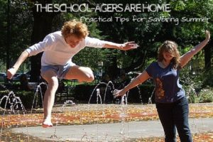 Summer Break The SCHOOL-AGERS ARE HOME