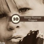 Trivial Tantrum Triggers for Both Mama and Baby