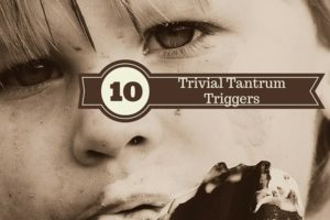 trivial tantrum anger causes