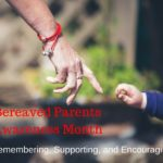 What parents grieving the loss of a child need from you