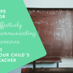 6 Tips for Effectively Communicating Concerns to Your Child's Teacher