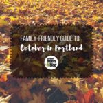 October Guide to Family-Friendly Events in Portland