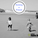 Raising a Friend: Modeling Good Relationships for Our Kids