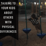 Talking to Your Kids About Others with Physical Differences