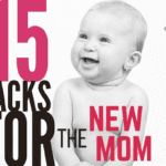 15 Hacks for the New Mom