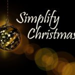 Simplify Christmas: 7 Steps to Maximize Joy and Minimize Headaches