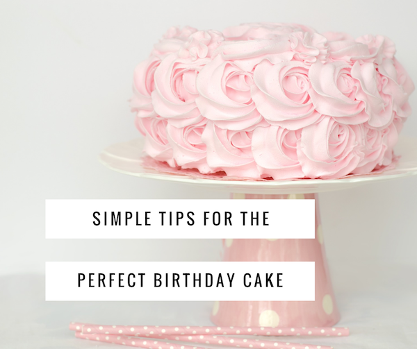 5 Simple Steps to Making and Decorating the Perfect Birthday Cake