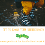Get to Know Your Neighborhood! A Scavenger Hunt for Pacific Northwest Kids.
