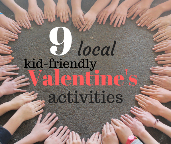 Take In A Show, Experience A Victorian Tea, Or Make Valentineu0027s Creations  Together! Here Are Nine Activities To Enjoy With Your Kids This February,  ...