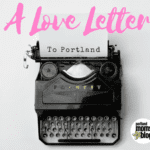 A Love Letter to Portland