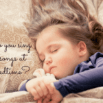 Do You Sing Songs at Bedtime?