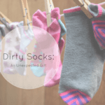 Dirty Socks: An Unexpected Gift