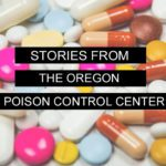 Stories From the Oregon Poison Control Center