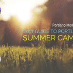 The PMB 2017 Guide to Portland Summer Camps Is Here!