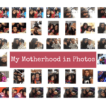My Motherhood in Photos